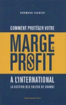 Comment protéger votre marge de profit à l'international